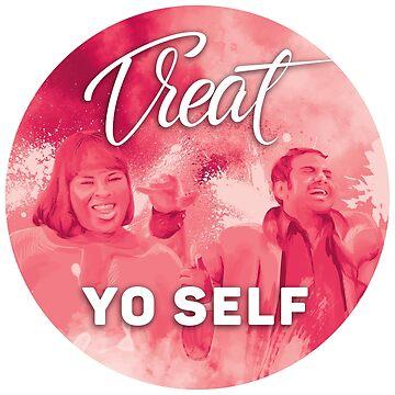 Treat Yo Self by mmurgia