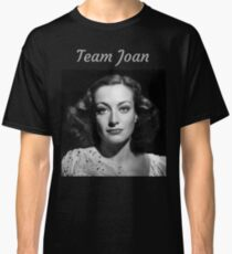 Team Joan Crawford Forever! Classic T-Shirt