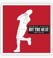 Hit the Quat Sticker