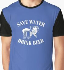 Save Water, Drink Beer. Graphic T-Shirt