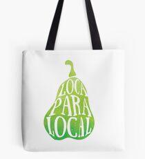 Loca Para Local Tote Bag