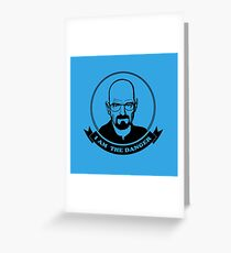Walter White - I am the danger Greeting Card