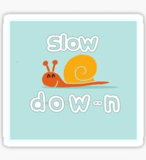 Don't hurry, slow down, relax Sticker