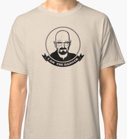 Walter White - I am the danger Classic T-Shirt