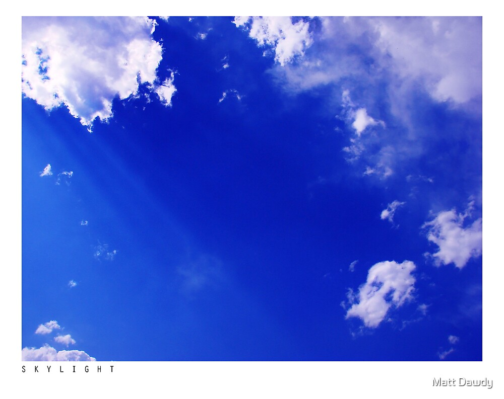 SKYLIGHT by Matt Dawdy