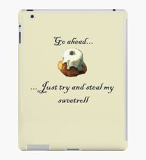 Try and steal my sweetroll! iPad Case/Skin