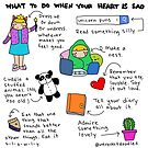 What To Do When Your Heart Is Sad by Introvert Doodles