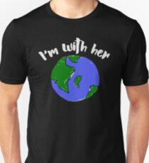 I'm with her earth day - Mother earth science Unisex T-Shirt