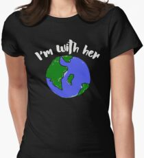 I'm with her earth day - Mother earth science Womens Fitted T-Shirt