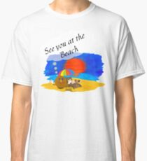 See you at the Beach Classic T-Shirt