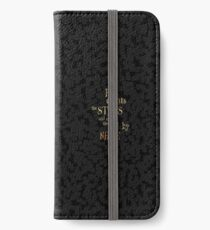 He counts the stars and call them all by name....inspirational quotes iPhone Wallet