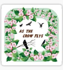 As the Crow Flys Sticker