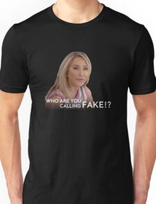 Who are you calling fake? Unisex T-Shirt