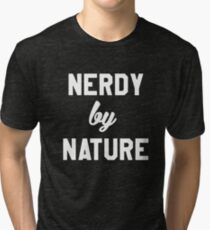 nerdy by nature Tri-blend T-Shirt