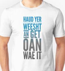 Traditional Scottish Slang, Haud Yer Weesht Unisex T-Shirt