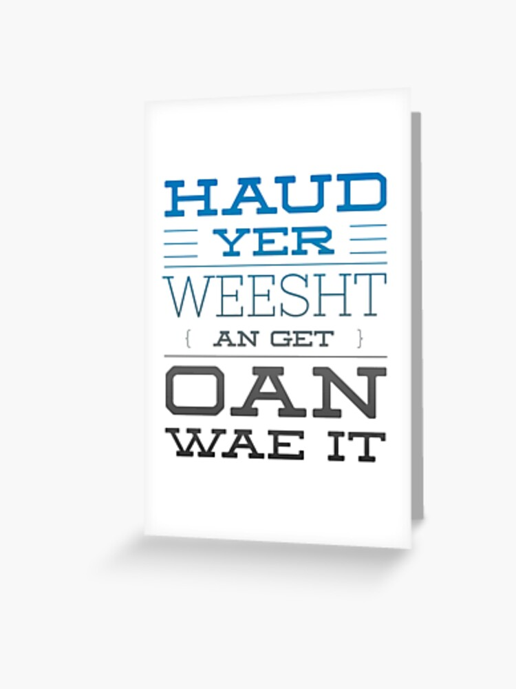 Traditional Scottish Slang, Haud Yer Weesht | Greeting Card
