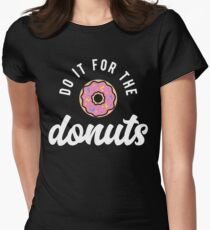 Do It For The Donuts Women's Fitted T-Shirt