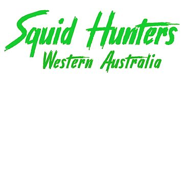 Squid Hunters Western Australia Green by squidhunterwa
