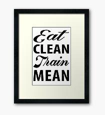 EAT Clean TRAIN Mean Framed Print