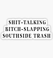 """""""La pièce de Southside Trash que je crains"""" Sticker"""