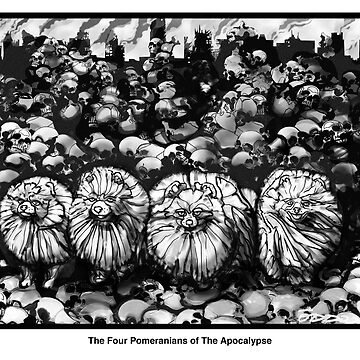 The Four Pomeranians Of The Apocalypse  by PaulOddo