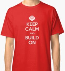Keep Calm and Build On Classic T-Shirt