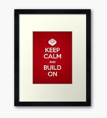 Keep Calm and Build On Framed Print