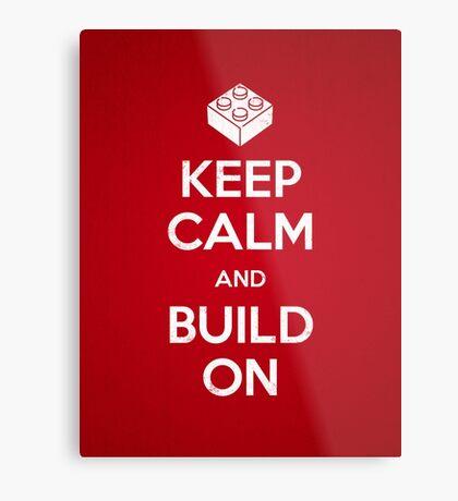 Keep Calm and Build On Metal Print
