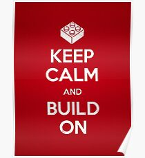 Keep Calm and Build On Poster