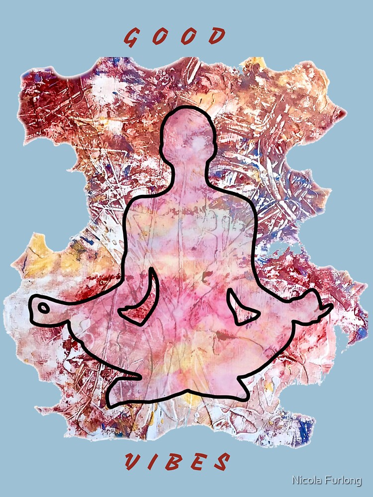 MEDITATION GOOD VIBES LOTUS POSITION by nicolafurlong