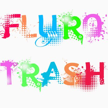 Fluro Trash by CBlock
