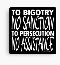 To Bigotry No Sanction Canvas Print