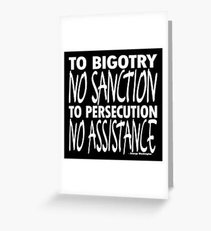 To Bigotry No Sanction Greeting Card