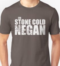 I'm Stone Cold Negan Unisex T-Shirt