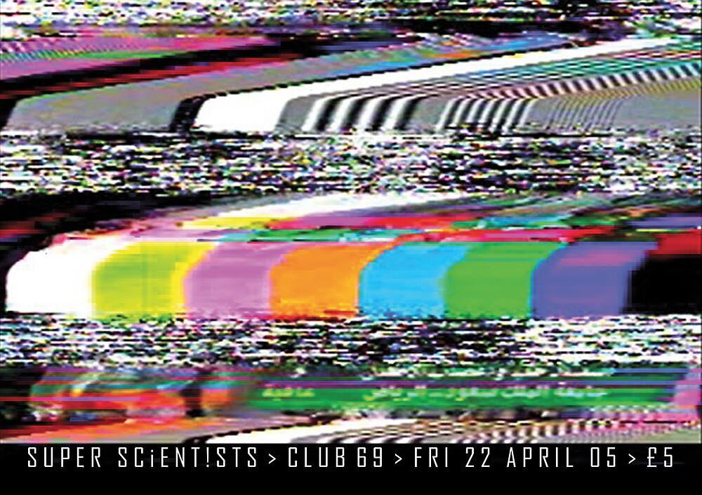 Super Scientists Flyer 22/04/2005 by santakaoss