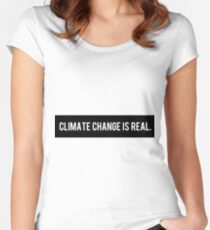 Climate Change is Real Women's Fitted Scoop T-Shirt