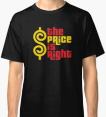 the price is right 1 Classic T-Shirt