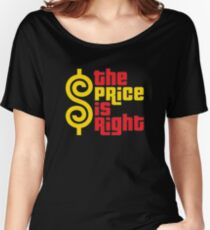 the price is right 1 Women's Relaxed Fit T-Shirt