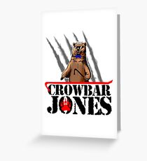 Crowbar Jones Greeting Card