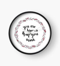 You are braver than you think Clock