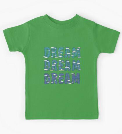 Dream, Dream, Dream Kids Clothes