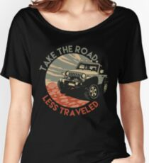 Offroading Jeep - Take The Road Less Traveled Women's Relaxed Fit T-Shirt