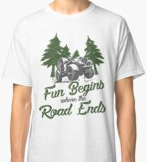 Offroading Jeep - Fun Begins Where the Road Ends Classic T-Shirt
