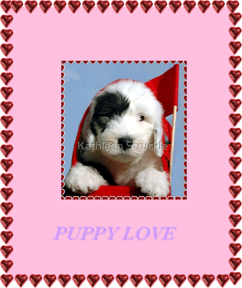 Puppy Love by Kathleen Struckle
