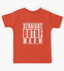 STRAIGHT OUT OF BEER Kids Clothes