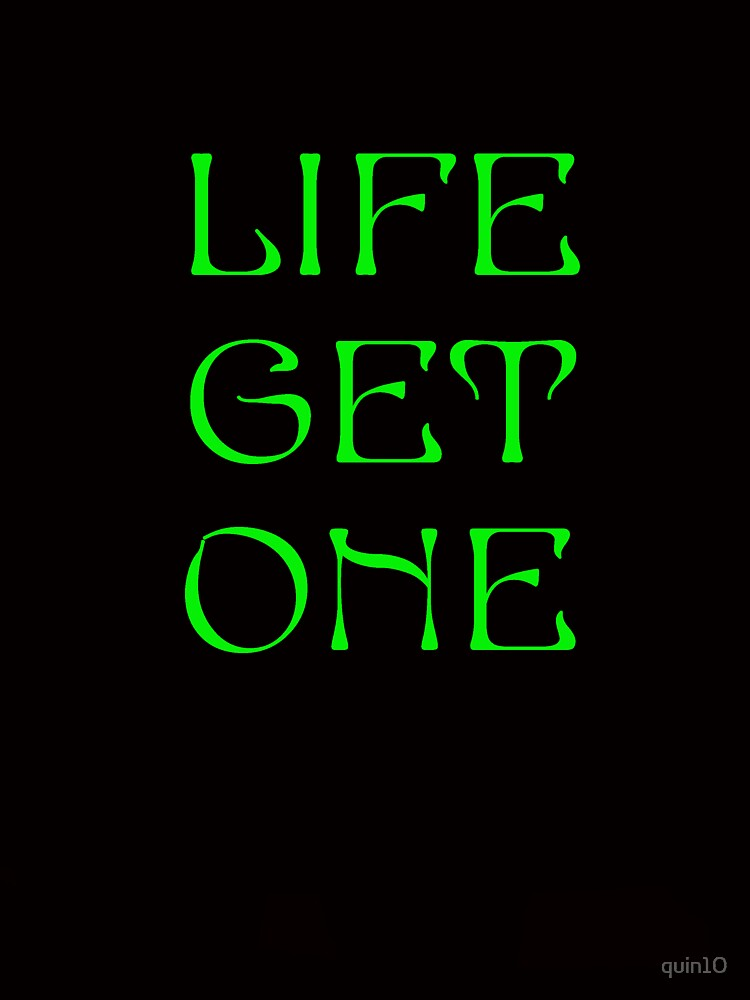 Life Get One by quin10