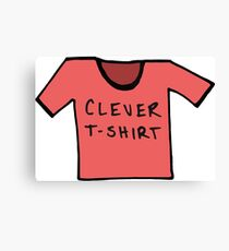 Clever T-Shirt - All Colors Canvas Print
