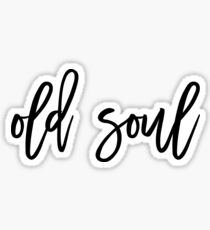 Old Soul Saying Pegatina