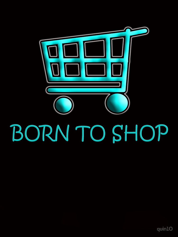 Born To Shop by quin10