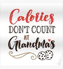 Calories Don't Count at Grandma's Poster